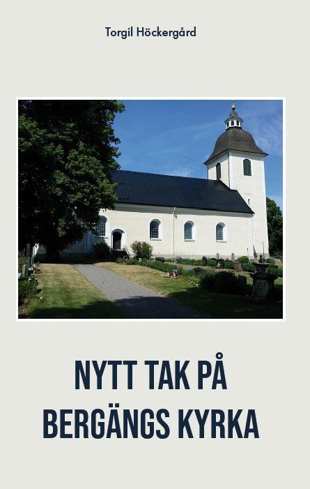 Nytt tak på Bergängs kyrka av Torgil Höckergård