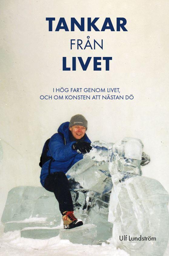 Tankar från livet av Ulf Lundström