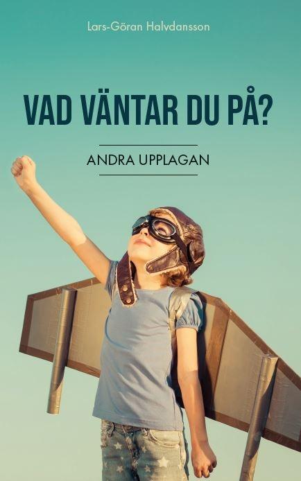 Vad väntar du på av Lars-Göran Halvdansson