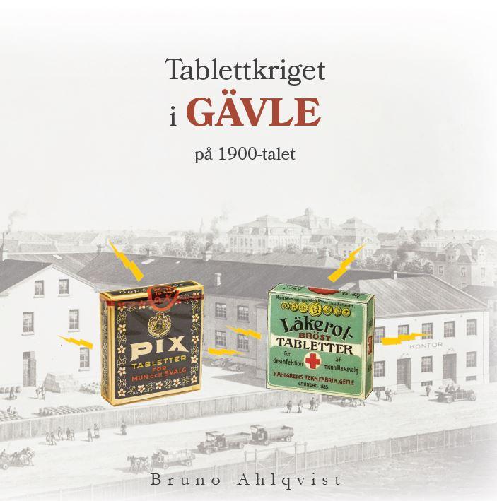 Tablettkriget i Gävle på 1900-talet av Bruno Ahlqvist