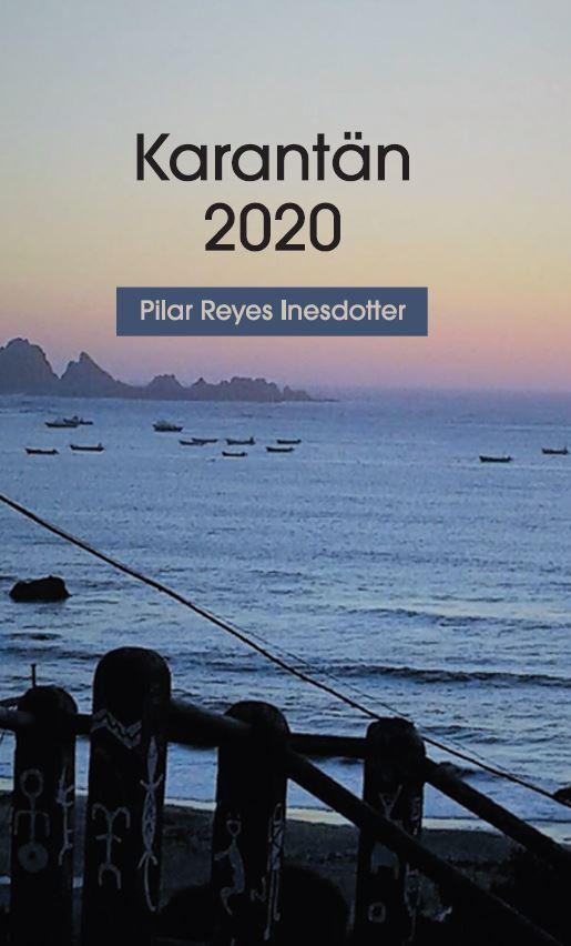 Karantän 2020 av Pilar Reyes Inesdotter