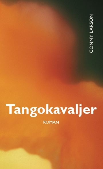 Tangokavaljer av Conny Freij Larson