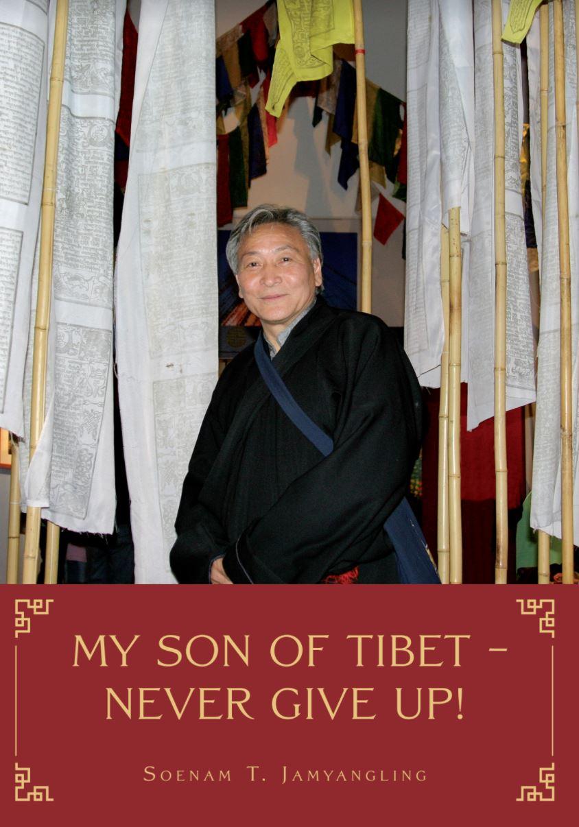 My Son of Tibet – Never give up! av Soenam T.  Jamyangling