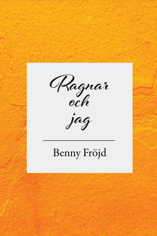 Ragnar och jag av Benny Fröjd